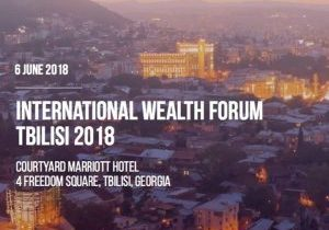 International Wealth Forum on the 06 June 2018, Tbilisi, Georgia